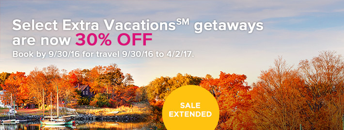 Select Extra Vacations(SM) getaways are now 30% off.